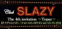 Club SLAZY 4th