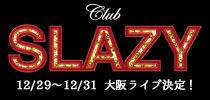 Club SLAZY Live