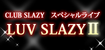 LUV SLAZY 2nd